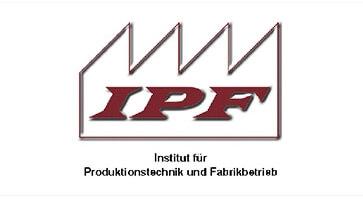 Institut für  Produktionstechnik und Fabrikbetrieb IPF